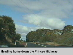 [Heading home down the Princes Highway]