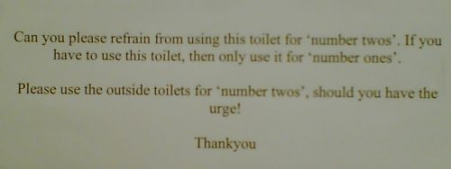 Please use the outside toilets for 'number twos'.